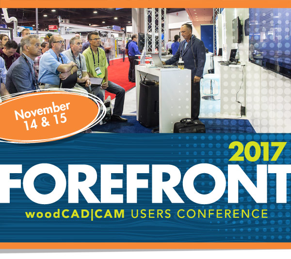 Forefront woodCAD|CAM User Conference