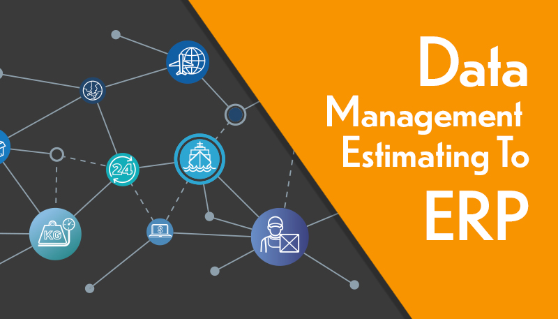 Data Management Estimating To ERP
